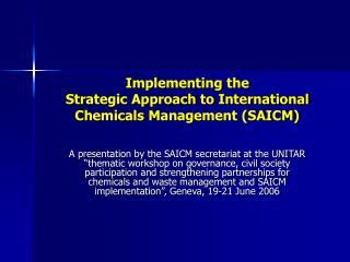 Implementing the Strategic Approach to International Chemicals Management (SAICM)
