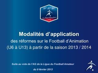Suite au vote de l'AG de la Ligue du Football Amateur du 9 février 2013