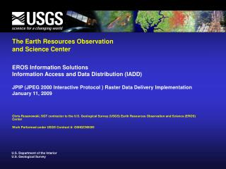 The Earth Resources Observation  and Science Center EROS Information Solutions