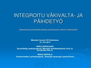Miestyön foorumi VII Kokkolassa 14.-15.5.2014 SIRPA HOPIAVUORI