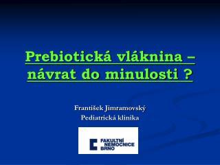 Prebiotická vláknina – návrat do minulosti ?