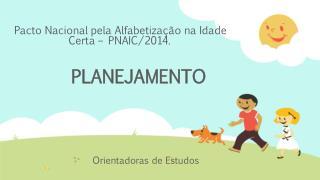 Pacto Nacional pela Alfabetização na Idade Certa – PNAIC/2014.