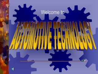 AUTOMOTIVE TECHNOLOGY