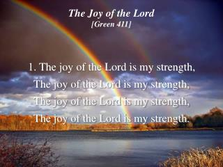 The Joy of the Lord [Green 411]