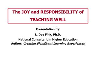 The JOY and RESPONSIBILITY of  TEACHING WELL