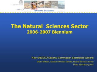 The Natural  Sciences Sector 2006-2007 Biennium