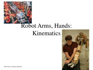 Robot Arms, Hands: Kinematics
