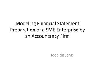 Modeling Financial Statement Preparation of a SME Enterprise by an Accountancy Firm