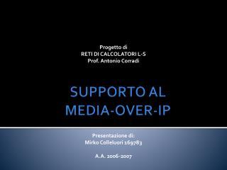 SUPPORTO AL  MEDIA-OVER-IP