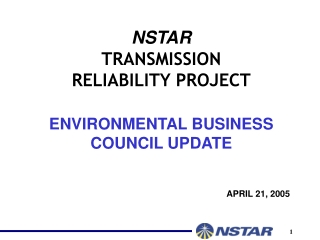 NSTAR TRANSMISSION  RELIABILITY PROJECT  ENVIRONMENTAL BUSINESS COUNCIL UPDATE