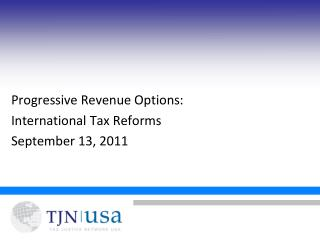 Progressive Revenue Options:  International Tax Reforms  September 13, 2011
