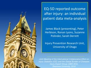 EQ-5D reported outcome after injury: an individual patient data meta-analysis  James Black presenting, Peter Herbison, R