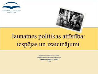 Jaunatnes politikas attīstība: iespējas un izaicinājumi