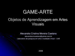 GAME-ARTE Objetos de Aprendizagem em Artes Visuais
