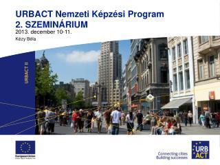 URBACT Nemzeti Képzési Program 2. SZEMINÁRIUM