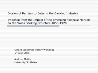 Oxford Economics History Workshop 5 th  June 2008 Andreas Mattig University St. Gallen