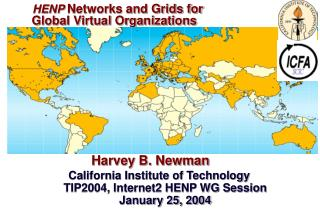 HENP  Networks and Grids for     Global Virtual Organizations