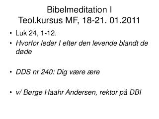 Bibelmeditation I Teol.kursus MF, 18-21. 01.2011
