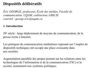 Dispositifs délibératifs Éric GEORGE, professeur, École des médias, Faculté de