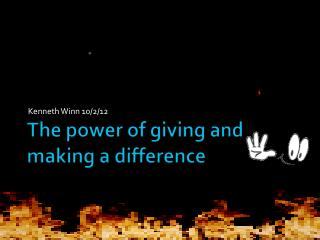 The power of giving and making a difference