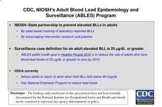 CDC, NIOSH s Adult Blood Lead Epidemiology and Surveillance ABLES Program