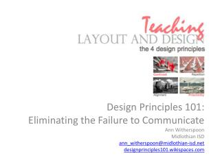 Design Principles 101: Eliminating the Failure to Communicate Ann  Witherspoon Midlothian ISD