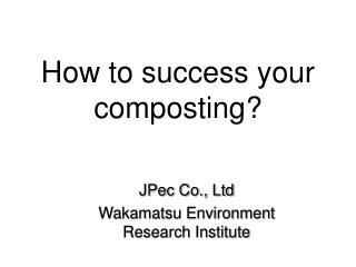 How to success your composting?