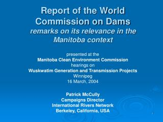 Report of the World Commission on Dams remarks on its relevance in the Manitoba context