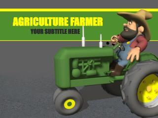 AGRICULTURE FARMER