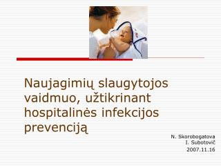 Naujagimių slaugytojos vaidmuo, užtikrinant hospitalinės infekcijos prevenciją
