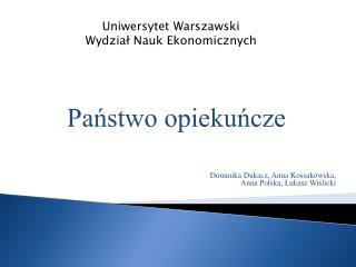 Państwo opiekuńcze Dominika Dukacz, Anna Kossakowska,  Anna Polska, Łukasz Wiślicki