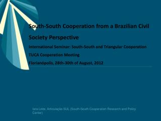 Iara Leite, Articulação SUL (South-South Cooperation Research and Policy Center)