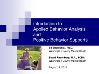 Introduction to  Applied Behavior Analysis  and  Positive Behavior Supports