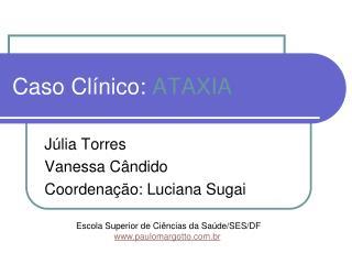 Caso Clínico:  ATAXIA