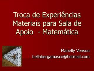 Troca de Experiências Materiais para Sala de Apoio  - Matemática