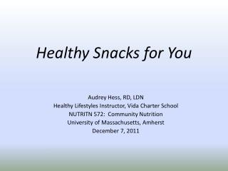 Healthy Snacks for You