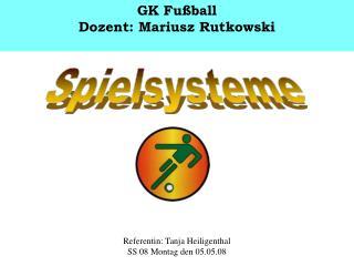 GK Fu ball Dozent: Mariusz Rutkowski