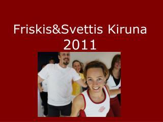 Friskis&Svettis Kiruna 2011