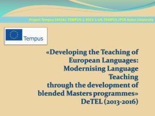 Project Tempus 544161-TEMPUS-1-2013-1-UK-TEMPUS-JPCR  Aston  University