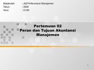 Pertemuan 02 Peran dan Tujuan Akuntansi Manajemen