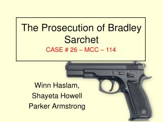 The Prosecution of Bradley Sarchet
