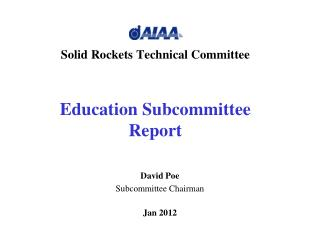 Solid Rockets Technical Committee Education Subcommittee Report