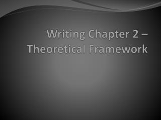 Writing Chapter 2 – Theoretical Framework