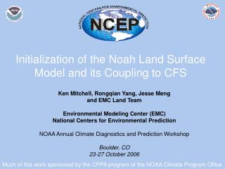Initialization of the Noah Land Surface Model and its Coupling to CFS
