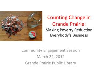 Counting Change in Grande Prairie:   Making Poverty Reduction Everybody's Business