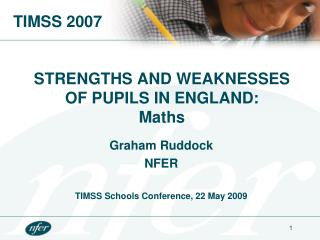 STRENGTHS AND WEAKNESSES OF PUPILS IN ENGLAND: Maths