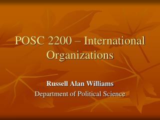 POSC 2200 – International Organizations