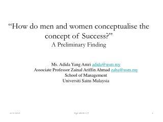 Ms. Adida Yang Amri  adida@usm.my Associate Professor Zainal Ariffin Ahmad  zaba@usm.my