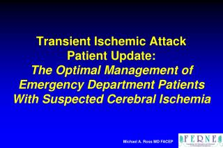 Transient Ischemic Attack  Patient Update:  The Optimal Management of Emergency Department Patients  With Suspected Cere