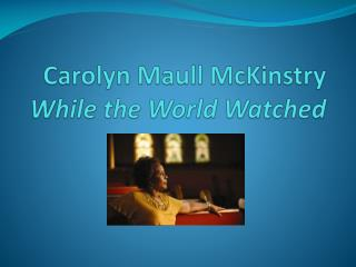 Carolyn  Maull McKinstry While the World Watched